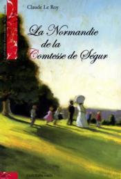 La Normandie De La Comtesse De Segur - Couverture - Format classique