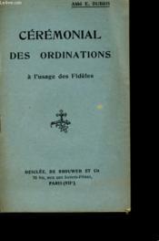 Ceremonial Des Ordinations A L'Usage Des Fideles - Couverture - Format classique