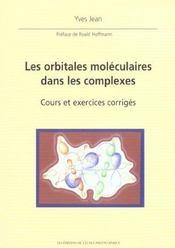 Orbitales Moleculaires Dans Les Complexes Cours Et Exercices Corriges - Intérieur - Format classique