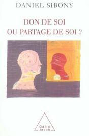 Don De Soi Ou Partage De Soi ? - Intérieur - Format classique