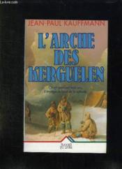 L'Arche Des Kerguelen - Couverture - Format classique