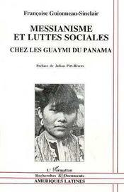 Messianisme Et Luttes Sociales Chez Les Guaymi Du Panama - Intérieur - Format classique