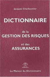 Dictionnaire De La Gestion Des Risques Et Des Assurances Fr/Angl+Index Angl/Fr - Couverture - Format classique