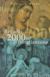 Regards Sur 2000 Ans De Christianisme - Couverture - Format classique