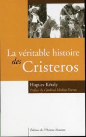 La véritable histoire des cristeros - Couverture - Format classique