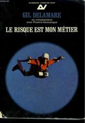 Le Risque Est Mon Metier. Collection : L'Aventure Vecue. - Couverture - Format classique