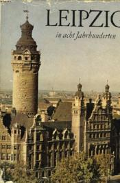 Leipzig In Acht Jahrhunderten - Couverture - Format classique