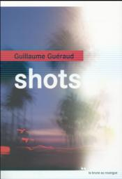 Shots  - Guillaume Guéraud - Guillaume Gueraud