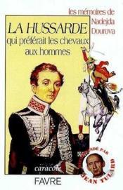 La Hussarde Qui Preferait Les Chevaux Aux Hommes - Couverture - Format classique