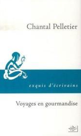 Voyages en gourmandise - Couverture - Format classique