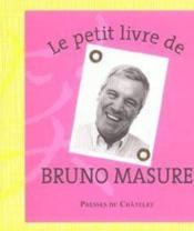 Le Petit Livre De Bruno Masure - Couverture - Format classique
