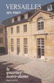 Versailles Ses Rues Le Quartier Notre Dame - Couverture - Format classique