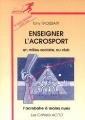 Enseigner L'Acrosport En Milieu Scolaire, Au Club - Couverture - Format classique