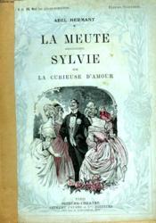 La Meute Suivi De Sylvie Ou La Curieuse D'Amour. - Couverture - Format classique