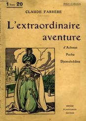 L'Extraordinaire Aventure D'Achmet Pacha Djemaleddine. Collection : Select Collection N° 226 - Couverture - Format classique