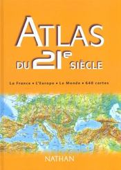 Vente livre :  Atlas Du 21e Siecle ; La France ; L'Europe ; Le Monde ; 640 Cartes  - Jacques Charlier