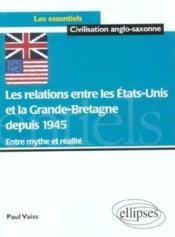 Les relations entre les etats-unis et la grande-bretagne depuis 1945 entre mythe et realite - Couverture - Format classique