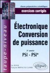 Electrocinetique Conversion De Puissance ; 2e Annee Psi Psi* - Intérieur - Format classique