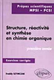 Structure Reactivite Et Synthese En Chimie Organique Premiere Annee Prepas Scientiques Mpsi Pcsi - Intérieur - Format classique