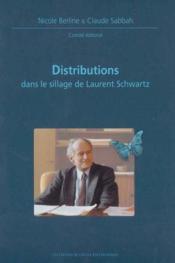 Distributions Dans Le Sillage De Laurent Schwarts Journees Mathematiques X-Ups 2003 - Couverture - Format classique