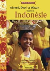 Ahmed, dewi et wayan vivent en indonésie - Couverture - Format classique