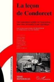 La leçon de Condorcet ; une conception oubliée de l'instruction pour tous nécessaire à une république - Couverture - Format classique