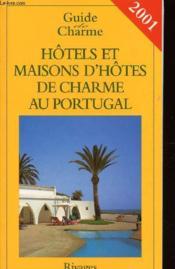 Guide des hotels et maisons d'hotes de charme au portugal 2001 - Couverture - Format classique
