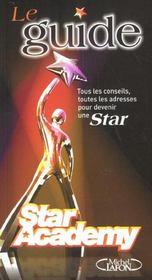 Le guide Star academy. tous les conseils, toutes les adresses pour devenir une star - Intérieur - Format classique
