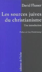 Les Sources Juives Du Christianisme Primitif ; Une Introduction - Intérieur - Format classique