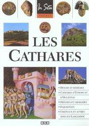 Les Cathares : Dogme et Hérésies - Cathares d'Europe et d'Occitanie - Prêches et Croisades - Inquisition - Châteaux et autres sites en Languedoc. - Intérieur - Format classique