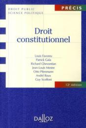 Droit constitutionnel (12e édition)  - Louis Favoreu - Patrick Gaia - Richard Ghevontian