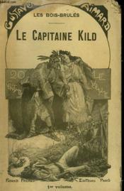 Les Bois Brules. Le Capitaine Kild. Tome Premier. - Couverture - Format classique