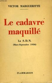 Le Cadavre Maquille. La S.D.N. ( Mars - Septembre 1936 ). - Couverture - Format classique