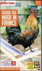 Vente livre :  GUIDE PETIT FUTE ; THEMATIQUES ; guide du made in France (édition 2018/2019)  - Collectif Petit Fute