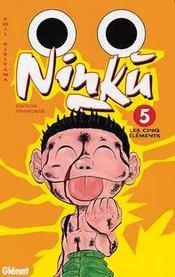 Ninku t.5 ; les cinq éléments - Intérieur - Format classique