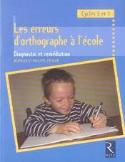 Les erreurs d'orthographe à l'école ; diagnostic et remédiation ; cycles 2 et 3 - Intérieur - Format classique