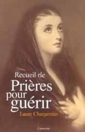 Recueil De Prieres Pour Guerir - Couverture - Format classique