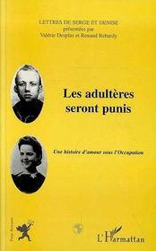 Les Adulteres Seront Punis ; Une Histoire D'Amour Sous L'Occupation - Intérieur - Format classique