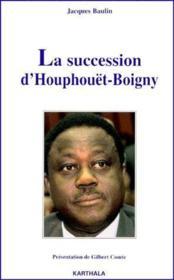 La succession d'Houphouët-boigny - Couverture - Format classique