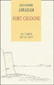 Fort-cigogne ; le temps qu'il fait - Couverture - Format classique