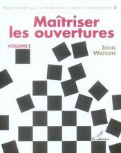 Maitriser les ouvertures. volume 1 - recommande par la federation francaise des echecs - Intérieur - Format classique