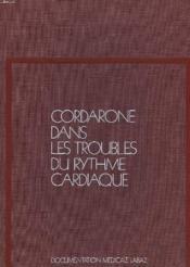 Cordarone Dans Les Troubles Du Rythme Cardiaque - Couverture - Format classique