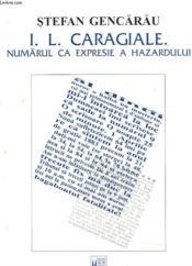 I. L. Caragiale. Numarul Ca Expresie A Hazardului. - Couverture - Format classique