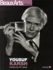 BEAUX ARTS MAGAZINE ; Yousuf Karsh : icônes du XXe siècle - Couverture - Format classique