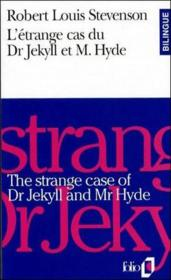 Vente livre :  L'étrange cas du Dr Jekyll et de Mr Hyde / the strange case of Dr Jekyll and Mr Hyde  - Robert Louis Stevenson