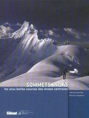 Sommets incas ; les plus belles courses des Andes centrales - Intérieur - Format classique
