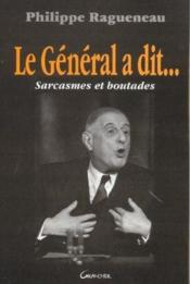 Le general a dit ; sarcasmes et boutades - Couverture - Format classique