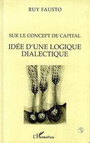 Sur Le Concept De Capital ; Idee D'Une Logique Dialectique - Intérieur - Format classique