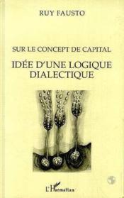 Sur Le Concept De Capital ; Idee D'Une Logique Dialectique - Couverture - Format classique