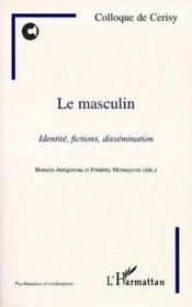 Le masculin ; identité, fictions, dissémination - Couverture - Format classique